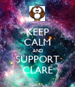 KEEP CALM AND SUPPORT CLARE - Personalised Poster large