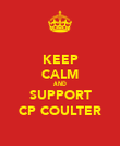 KEEP CALM AND SUPPORT CP COULTER - Personalised Poster large