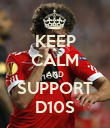 KEEP CALM AND SUPPORT D10S - Personalised Poster large