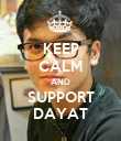 KEEP CALM AND SUPPORT DAYAT - Personalised Poster large