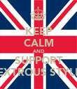 KEEP CALM AND SUPPORT DEXTROUS STYLEZ - Personalised Poster large