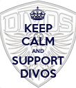 KEEP CALM AND SUPPORT DIVOS - Personalised Poster large