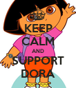 KEEP CALM AND SUPPORT DORA - Personalised Poster large