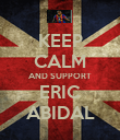 KEEP CALM AND SUPPORT ERIC ABIDAL - Personalised Poster large