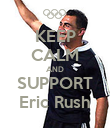 KEEP CALM AND SUPPORT Eric Rush - Personalised Poster large