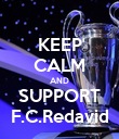 KEEP CALM AND SUPPORT F.C.Redavid - Personalised Poster large