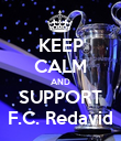 KEEP CALM AND SUPPORT F.C. Redavid - Personalised Poster large