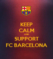 KEEP CALM AND SUPPORT FC BARCELONA - Personalised Poster large