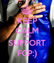 KEEP CALM AND SUPPORT FCP:) - Personalised Poster large