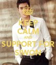 KEEP CALM AND SUPPORT FOR SIWON - Personalised Poster large