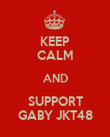 KEEP CALM AND SUPPORT GABY JKT48 - Personalised Poster large