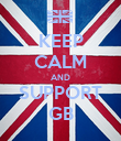 KEEP CALM AND SUPPORT GB - Personalised Poster large