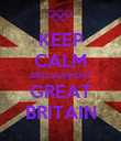 KEEP CALM AND SUPPORT GREAT BRITAIN - Personalised Poster large