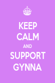 KEEP CALM AND SUPPORT GYNNA - Personalised Poster large