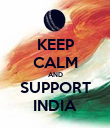 KEEP CALM AND SUPPORT INDIA - Personalised Poster large