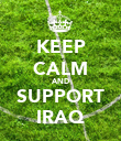 KEEP CALM AND SUPPORT IRAQ - Personalised Poster large
