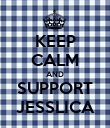 KEEP CALM AND SUPPORT JESSLICA - Personalised Poster large