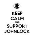 KEEP CALM AND SUPPORT JOHNLOCK - Personalised Poster large