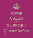 KEEP CALM AND SUPPORT @justinbieber - Personalised Poster large
