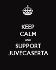 KEEP CALM AND SUPPORT JUVECASERTA - Personalised Poster large