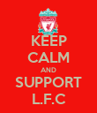 KEEP CALM AND SUPPORT L.F.C - Personalised Poster large