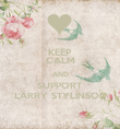 KEEP CALM AND SUPPORT LARRY STYLINSON - Personalised Poster large