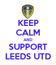 KEEP CALM AND SUPPORT LEEDS UTD - Personalised Poster large