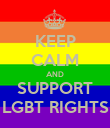 KEEP CALM AND SUPPORT LGBT RIGHTS - Personalised Poster large