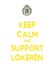KEEP CALM AND SUPPORT LOKEREN - Personalised Poster large