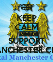 KEEP CALM AND SUPPORT MANCHESTER CITY - Personalised Poster large
