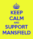 KEEP CALM AND SUPPORT MANSFIELD - Personalised Poster large
