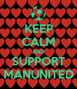 KEEP CALM AND SUPPORT MANUNITED - Personalised Poster large