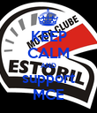 KEEP CALM AND support MCE - Personalised Poster large