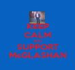 KEEP CALM AND SUPPORT McGLASHAN - Personalised Poster large
