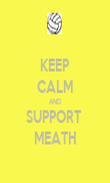 KEEP CALM AND SUPPORT  MEATH - Personalised Poster large