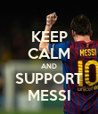 KEEP CALM AND SUPPORT MESSI - Personalised Poster large