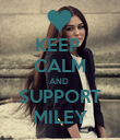 KEEP  CALM AND  SUPPORT MILEY - Personalised Poster large