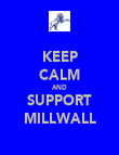 KEEP CALM AND SUPPORT MILLWALL - Personalised Poster large