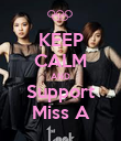 KEEP CALM AND Support Miss A - Personalised Poster small