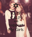KEEP CALM AND support My Girls - Personalised Poster small