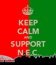KEEP CALM AND SUPPORT N.E.C. - Personalised Poster large