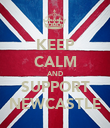 KEEP CALM AND SUPPORT NEWCASTLE - Personalised Poster large