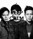 KEEP CALM AND SUPPORT  NOAH  - Personalised Poster large
