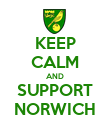KEEP CALM AND SUPPORT NORWICH - Personalised Poster large