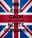 KEEP CALM AND SUPPORT NOTTS CORSAIRS - Personalised Poster large