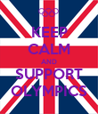 KEEP CALM AND SUPPORT OLYMPICS - Personalised Poster large