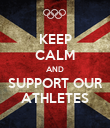 KEEP CALM AND SUPPORT OUR ATHLETES - Personalised Poster large