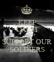 KEEP CALM AND SUPPORT OUR SOLDIERS - Personalised Poster large