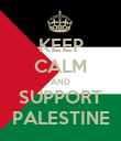 KEEP CALM AND SUPPORT PALESTINE - Personalised Poster large