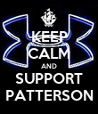 KEEP CALM AND SUPPORT PATTERSON - Personalised Poster large